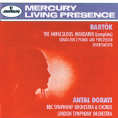 Bartók: The Miraculous Mandarin; Sonata For 2 Pianos & Percussion; Divertimento by Various Artists