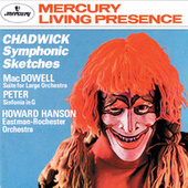 Chadwick: Symphonic Sketches/MacDowell: Suite for Large Orchestra/Sinfonia in G by Eastman-Rochester
