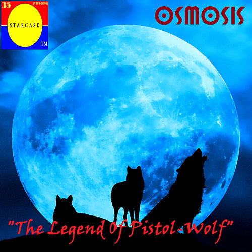 The Legend of Pistol-Wolf by Osmosis