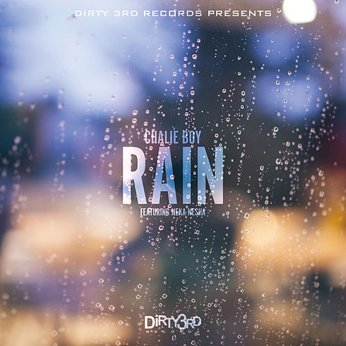 Rain (feat. Neka Nesha) by Chalie Boy
