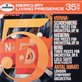 Schoenberg: 5 Pieces For Orchestra, Op.16; Webern: 5 Pieces For Orchestra, Op.10; Berg: Three Pieces For Orchestra, Op.6/Lulu Suite by Various Artists