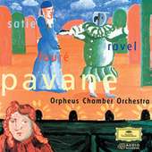 Pavane - Ravel, Satie & Fauré by Orpheus Chamber Orchestra