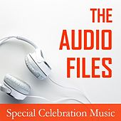 The Audio Files: Special Celebration Music by Various Artists