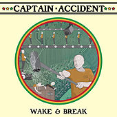 Wake & Break by Captain Accident