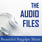 The Audio Files: Beautiful Bagpipe Music by Various Artists