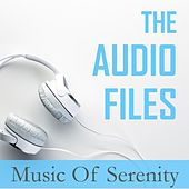 The Audio Files: Music of Serenity by Various Artists