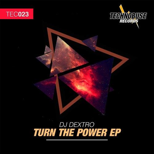 Turn The Power - Single by DJ Dextro
