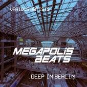 Megapolis Beats (Deep in Berlin), Vol. 3 by Various Artists