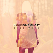 Eyes Wide by Handsome Ghost