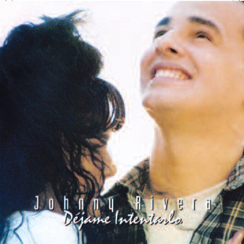 Dejame Intentarlo by Johnny Rivera