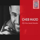 Ghir Hiya Jamais Nansaha by Cheb Majid