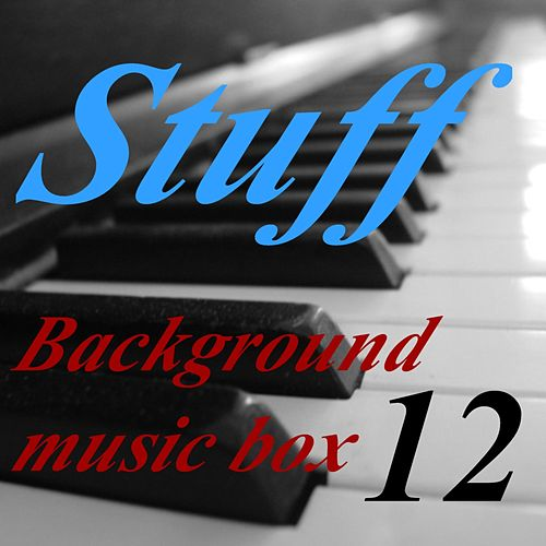 Background Music Box, Vol. 12 by Stuff
