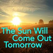 The Sun Will Come Out Tomorrow von Various Artists