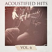 Acoustified Hits, Vol. 6 by Today's Hits!
