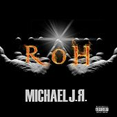 R.O.H. by Michael Jr.