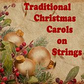 Traditional Christmas Carols on Strings by Instrumental Christmas Music Orchestra Christmas Music