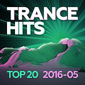 Trance Hits Top 20 - 2016-05 by Various Artists