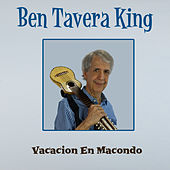 Vacacion En Macondo by Ben Tavera King