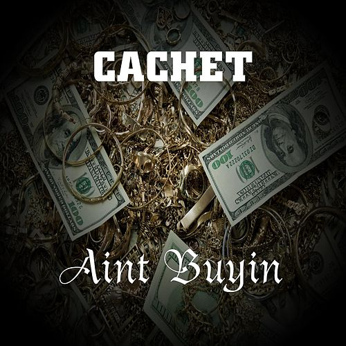 Ain't Buyin by Cachet