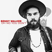 Oh No You Don't by Benny Walker