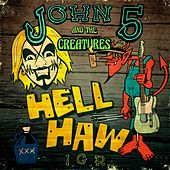 Hell Haw I.G.R (feat. the Creatures) by John 5