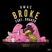 Broke (feat. Drakeo) by Gmac