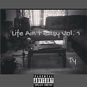 Life Ain't Easy, Vol. 1 by TY
