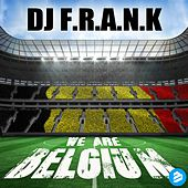 We Are Belgium by DJ Frank