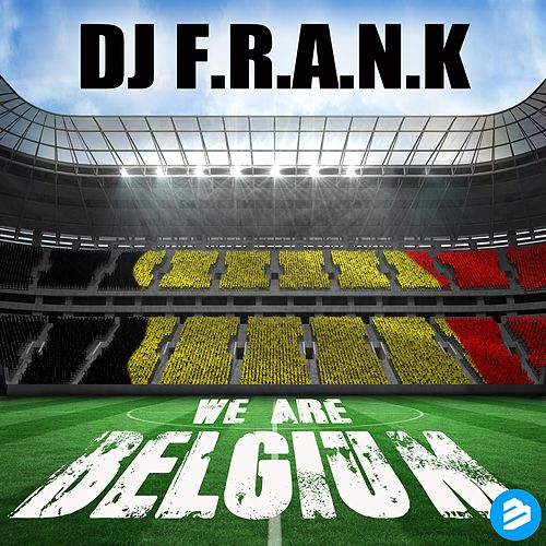 We Are Belgium Clean Radio Edit by DJ Frank