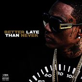 Better Late Than Never by Soulja Boy
