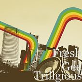 Trillgious by Fresh Gee