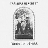 Teens Of Denial by Car Seat Headrest