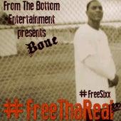 Free tha Real by Bone