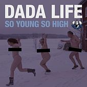So Young so High by Dada Life