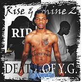 Rise & Shine 2: Death of Y.G. by YG (Andre King)