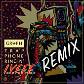 Trap Phone Ringin (I.Y.F.F.E Remix) by Grafh
