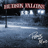 Peace of Mind by Hudson Falcons