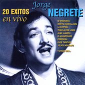20 Éxitos en Vivo (En Vivo) by Jorge Negrete