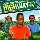 Devin the Dude Presents: Highway 420 (Original Motion Picture Soundtrack) by Various Artists