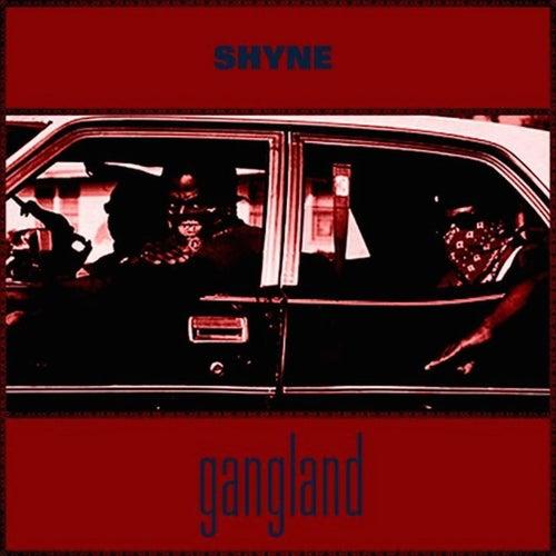 Gangland by Shyne