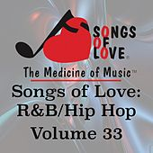 Songs of Love: R&B Hip Hop, Vol. 33 by Various Artists