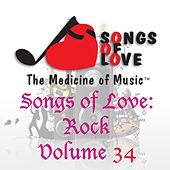 Songs of Love: Rock, Vol. 34 by Various Artists
