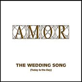 The Wedding Song (Today Is the Day) by EL Amor