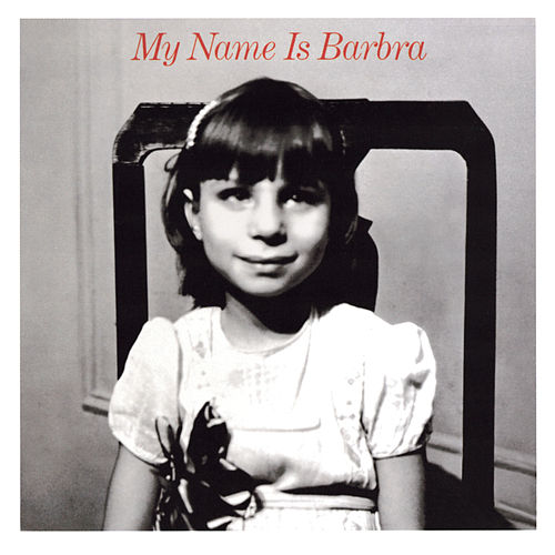 My Name Is Barbra by Barbra Streisand