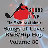 Songs of Love: R&B Hip Hop, Vol. 30 by Various Artists