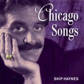 Chicago Songs by Skip Haynes