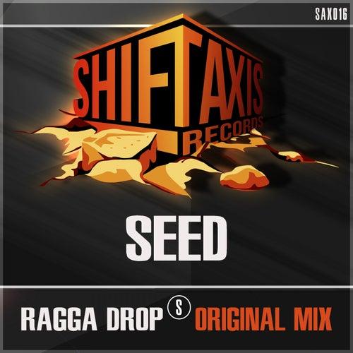 Ragga Drop by ///Seed