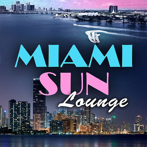 Miami Sun Lounge by Various Artists