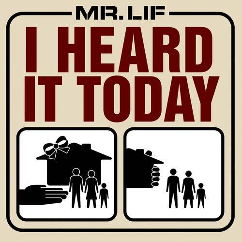 I Heard It Today by Mr. Lif
