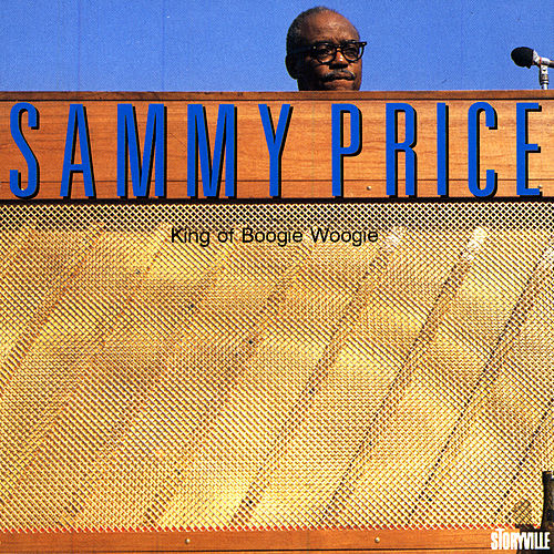 King Of Boggie Woogie by Sammy Price